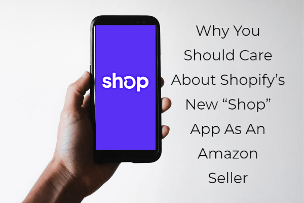 Why You Should Care About Shopify S New Shop App As An Amazon Seller Prime Guidance